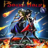 SOUND HOLIC Metallical Astronomy