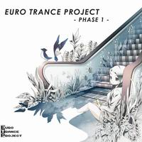 EURO TRANCE PROJECT EURO TRANCE PROJECT -PHASE 1-