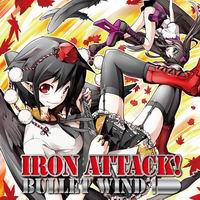 IRON ATTACK! BULLET WIND