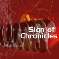 TO-MAX + SUNRISE FACTORY Sign of Chronicles