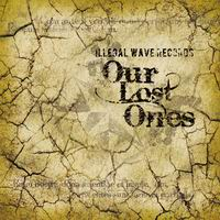 Illegal wave Records Our Lost Ones
