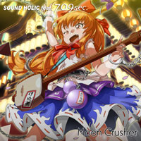 SOUND HOLIC feat. 709sec. Moon Crusher