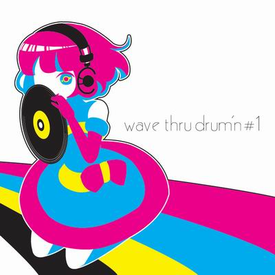 WaveThru wave thru drum'n #1