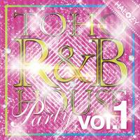 Halozy TOHO R&B HOUSE Party Vol.1