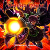 SOUND HOLIC Metallical Animism
