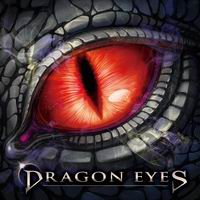 Dragon Eyes Dragon Eyes