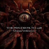 Psycho Filth Records THE PSYCHO FILTH vol8 - Uneasy Unknown -