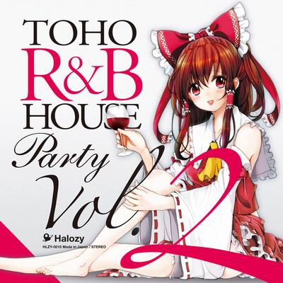 Halozy TOHO R&B HOUSE Party Vol.2
