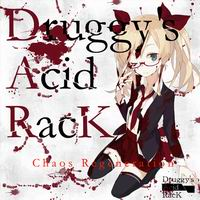 Druggy's Acid RacK Chaos Regeneration