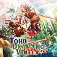 TAMUSIC TOHO DRAMATIC VIOLIN -enthusiasm-