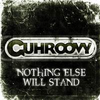 GUHROOVY Nothing Else Will Stand