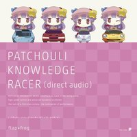 flap+frog PATCHOULI KNOWLEDGE RACER (Direct Audio)