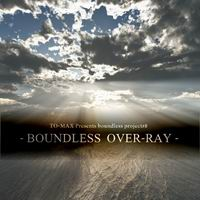 TO-MAX BOUNDLESS OVER-RAY