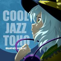 SWING HOLIC COOL JAZZ TOHO