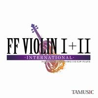 TAMUSIC FF VIOLIN I+II -INTERNATIONAL-