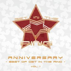 GET IN THE RING ANNIVERSARY ~Best of GET IN THE RING Vol.1~