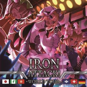 IRON ATTACK! WORLD TOUR