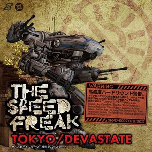 SHARPNEL SOUND TOKYO/DEVASTATE / The Speed Freak