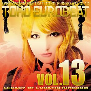 A-One TOHO EUROBEAT VOL.13 LEGACY OF LUNATIC KINGDOM