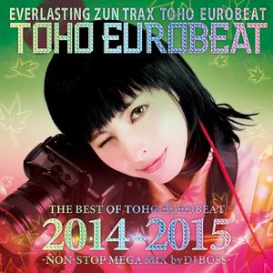 A-One THE BEST OF TOHO EUROBEAT 2014-2015 -NON-STOP MEGA MIX by DJ BOSS-