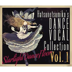 """発熱巫女~ず """"Starlight Dance Floor"""" Hatsunetsumiko's Dance Vocal Collection Vol.1"""