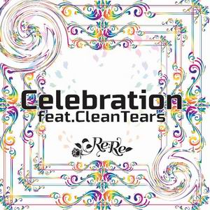Re;Re Celebration feat.CleanTears