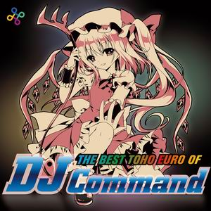 Eurobeat Union THE BEST TOHO EURO OF DJ Command
