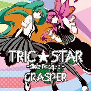GRASPER TRICK☆STAR-Side Prequel-