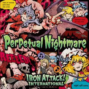 IRON ATTACK!インターナショナル Perpetual Nightmare
