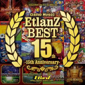 EtlanZ Game Music EtlanZ BEST -15th Anniversary-