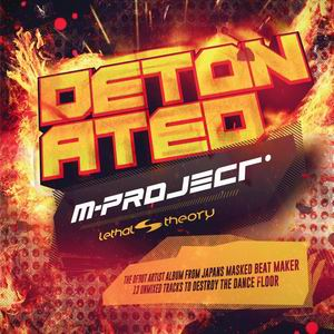 Lethal Theory M-Project - Detonated