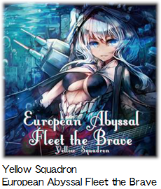 Yellow Squadron European Abyssal Fleet the Brave