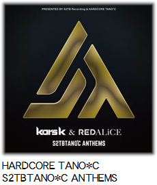 HARDCORE TANO*C S2TBTANO*C ANTHEMS
