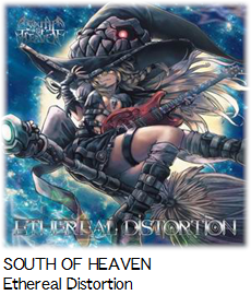 SOUTH OF HEAVEN Ethereal Distortion