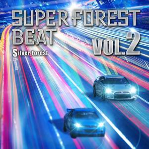 Silver Forest Super Forest Beat VOL.2