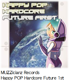 MUZZicianz Records Happy POP Hardcore Future 1st