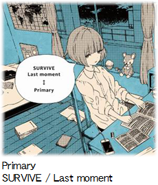 Primary SURVIVE / Last moment