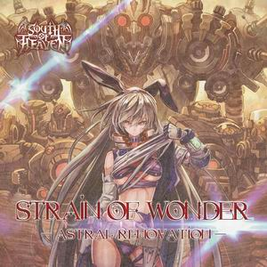 SOUTH OF HEAVEN Strain Of Wonder -Astral Renovation-