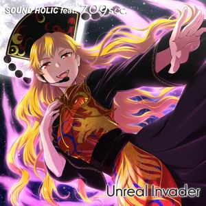 SOUND HOLIC feat. 709sec. Unreal Invader