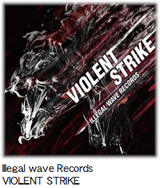 Illegal wave Records VIOLENT STRIKE