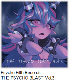 Psycho Filth Records THE PSYCHO BLAST Vol.3