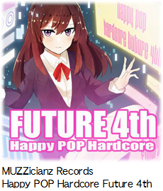 MUZZicianz Records Happy POP Hardcore Future 4th.