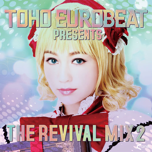 A-One TOHO EUROBEAT presents THE REVIVAL MIX 2