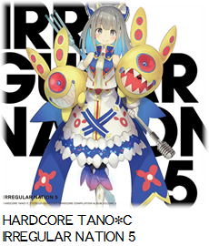 HARDCORE TANO*C IRREGULAR NATION 5.