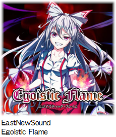 EastNewSound Egoistic Flame.