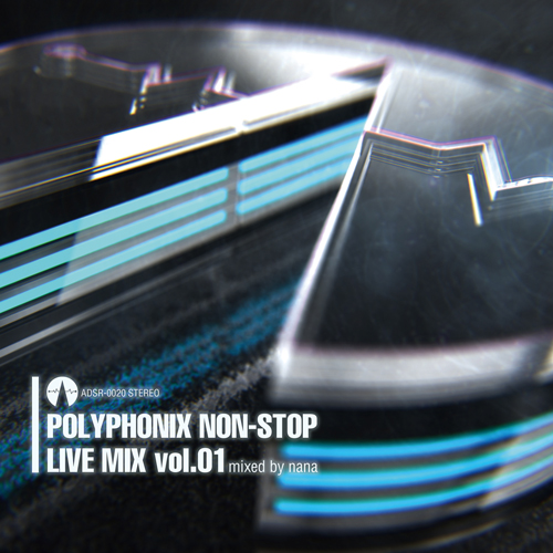 ADSRecordings Polyphonix non-stop Live mix vol.01 mixed by nana