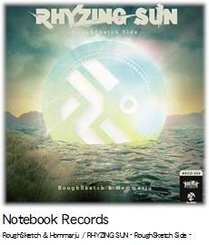 Notebook Records RoughSketch & Hommarju / RHYZING SUN - RoughSketch Side -.
