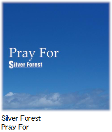 Silver Forest Pray For.
