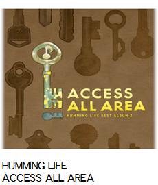 HUMMING LIFE ACCESS ALL AREA.