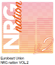 Eurobeat Union NRG nation VOL.2.